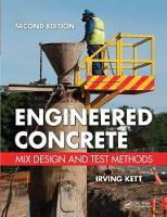 Engineered Concrete Mix Design and Test Methods, Second Edition by Irving Kett