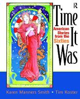 Time It Was American Stories from the Sixties by Karen Manners Smith