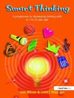 Smart Thinking A Programme for Developing Thinking Skills in 7 to 12 Year Olds by Jeni Wilson