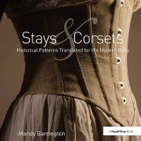 Stays and Corsets Historical Patterns Translated for the Modern Body by Mandy Barrington