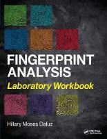 Fingerprint Analysis Laboratory Workbook by Hillary Moses Daluz