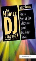 The Mobile DJ Handbook How to Start & Run a Profitable Mobile Disc Jockey Service by Stacy Zemon