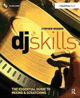 DJ Skills The essential guide to Mixing and Scratching by Stephen Webber