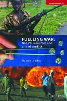Fuelling War Natural Resources and Armed Conflicts by Philippe Le Billon