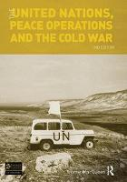 The United Nations, Peace Operations and the Cold War by Norrie MacQueen