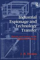 Industrial Espionage and Technology Transfer Britain and France in the 18th Century by John R. Harris
