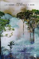 Ecology, Uncertainty and Policy Managing Ecosystems for Sustainability by John Handmer