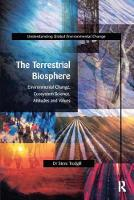 The Terrestrial Biosphere Environmental Change, Ecosystem Science, Attitudes and Values by S.T. Trudgill