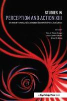 Studies in Perception and Action XIII Eighteenth International Conference on Perception and Action by Julie A. Weast-Knapp
