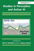Studies in Perception and Action XI Sixteenth International Conference on Perception and Action by Eric P. Charles