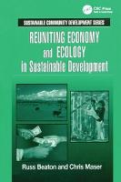 Reuniting Economy and Ecology in Sustainable Development by Charles R. Beaton