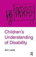 Children's Understanding of Disability by Ann Lewis