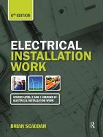 Electrical Installation Work, 8th ed by Brian Scaddan