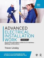 Advanced Electrical Installation Work 2365 Edition, 8th ed City and Guilds Edition by Trevor Linsley