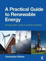 A Practical Guide to Renewable Energy Microgeneration systems and their Installation by Christopher Kitcher