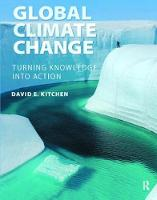 Global Climate Change Turning Knowledge Into Action by David E. Kitchen