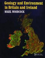 Geology and Environment In Britain and Ireland by Nigel Woodcock