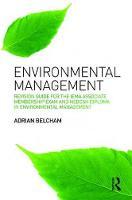 Environmental Management: Revision Guide for the IEMA Associate Membership Exam and NEBOSH Diploma in Environmental Management by Adrian Belcham