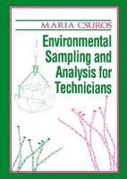 Environmental Sampling and Analysis for Technicians by Maria Csuros