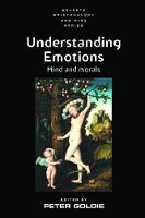 Understanding Emotions Mind and Morals by Peter Goldie