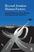 Beyond Aviation Human Factors Safety in High Technology Systems by Captain Daniel E. Maurino