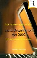Practitioner's Guide to the Land Registration Act 2002 by Malcolm Dowden