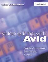 Video Editing with Avid: Media Composer, Symphony, Xpress by Roger Shufflebottom