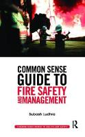Common Sense Guide to Fire Safety and Management by Subash Ludhra