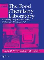 The Food Chemistry Laboratory A Manual for Experimental Foods, Dietetics, and Food Scientists, Second Edition by Connie M. Weaver