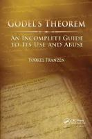 Godel's Theorem An Incomplete Guide to Its Use and Abuse by Torkel Franz?