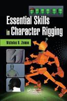 Essential Skills in Character Rigging by Nicholas Bernhardt Zeman
