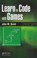 Learn to Code with Games by John M. Quick
