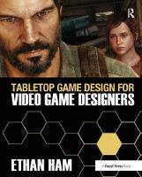 Tabletop Game Design for Video Game Designers by Ethan Ham