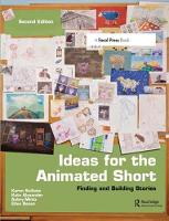 Ideas for the Animated Short Finding and Building Stories by Karen Sullivan