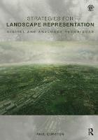 Strategies for Landscape Representation Digital and Analogue Techniques by Paul Cureton