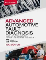 Advanced Automotive Fault Diagnosis, 4th ed Automotive Technology: Vehicle Maintenance and Repair by Tom Denton