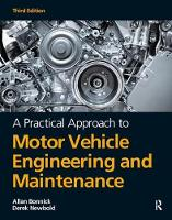 A Practical Approach to Motor Vehicle Engineering and Maintenance, 3rd ed by Alan Bonnick