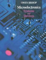 Microelectronics - Systems and Devices by Owen Bishop