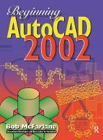 Beginning AutoCAD 2002 by Bob McFarlane