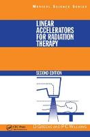 Linear Accelerators for Radiation Therapy, Second Edition by David Greene