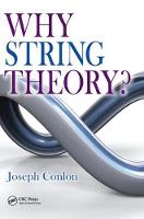 Why String Theory? by Joseph Conlon