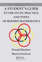 A Student's Guide to the Study, Practice, and Tools ofModern Mathematics by Donald Bindner