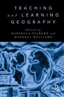Teaching and Learning Geography by Daniella Tilbury
