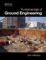 Fundamentals of Ground Engineering by John Atkinson