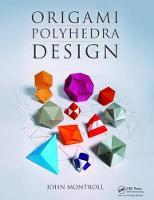 Origami Polyhedra Design by John Montroll
