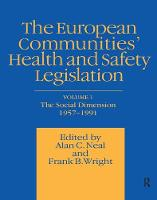 European Communities' Health and Safety Legislation by A.C. Neal