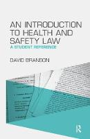 An Introduction to Health and Safety Law A Student Reference by David Branson