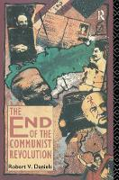 The End of the Communist Revolution by Robert V. Daniels
