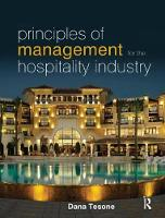 Principles of Management for the Hospitality Industry by Dana V. Tesone