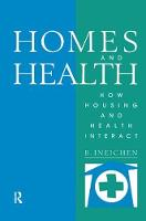 Homes and Health How Housing and Health Interact by Bernard Ineichen